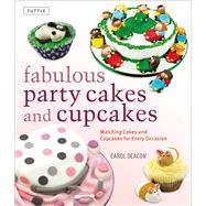 Fabulous Party Cakes and Cupcakes by Deacon, Carol, 9780804848367
