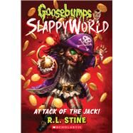 Attack of the Jack (Goosebumps SlappyWorld #2) by Stine, R.L., 9781338068368