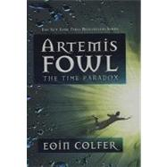 Artemis Fowl The Time Paradox by Colfer, Eoin, 9781423108368