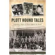 Plott Hound Tales by Plott, Bob, 9781625858368
