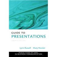 Guide to Presentations by Russell, Lynn; Munter, Mary, 9780133058369