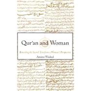 Qur'an and Woman : Rereading the Sacred Text from a Woman's Perspective by Wadud, Amina, 9780195128369