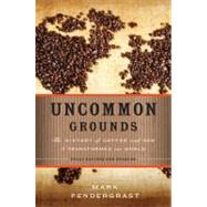 Uncommon Grounds by Pendergrast, Mark, 9780465018369