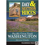 Day and Section Hikes Pacific Crest Trail: Washington by Schaefer, Adrienne, 9780899978369