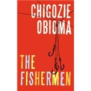 The Fishermen by Obioma, Chigozie, 9780316338370