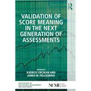 Validation of Score Meaning for the Next Generation of Assessments: The Use of Response Processes by Ercikan; Kadriye, 9781138898370
