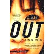 Out : A Novel by KIRINO, NATSUO, 9781400078370