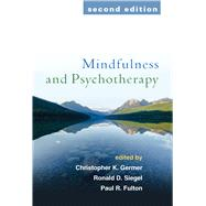 Mindfulness and Psychotherapy, Second Edition by Germer, Christopher; Siegel, Ronald D.; Fulton, Paul R., 9781462528370