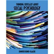 Thinking Critically About Social Psychology by Bonds-raacke, Jennifer M., 9781465288370