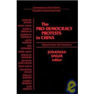 The Pro-democracy Protests in China: Reports from the Provinces: Reports from the Provinces by Unger,J., 9780873328371