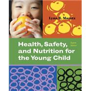 Health, Safety, and Nutrition for the Young Child by Marotz, Lynn R, 9781111298371