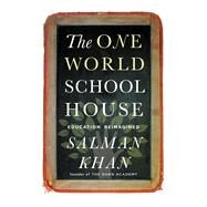The One World Schoolhouse by Khan, Salman, 9781455508372