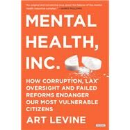 Mental Health, Inc. by Levine, Art, 9781468308372