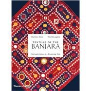 Textiles of the Banjara by Kwon, Charllotte; McLaughlin, Tim; Crill, Rosemary, 9780500518373