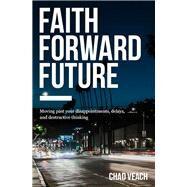 Faith Forward Future by Veach, Chad, 9780718038373