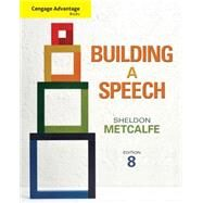 Cengage Advantage Books: Building a Speech by Metcalfe, Sheldon, 9781111348373