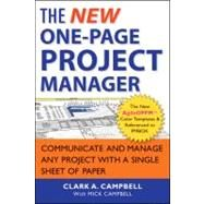 The New One-Page Project Manager Communicate and Manage Any Project With A Single Sheet of Paper by Campbell, Clark A.; Campbell, Mick, 9781118378373