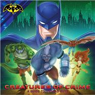 Creatures of Crime A Guide to the Bad Guys by Pendergrass, Daphne; Spaziante, Patrick, 9781481478373