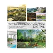 Representing Landscapes: Digital by Amoroso; Nadia, 9781138778375