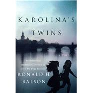 Karolina's Twins A Novel by Balson, Ronald H., 9781250098375