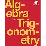 Algebra and Trigonometry by Jay Abramson, 9781938168376