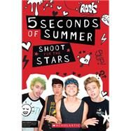 5 Seconds of Summer: Shoot for the Stars by Archer, Mandy; Clarkson, Stephanie, 9780545818377