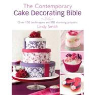 The Contemporary Cake Decorator's Bible by Smith, Lindy, 9780715338377