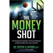 The Money Shot by Gifford, Crystal D.; Lowery, Nick, 9781630478377