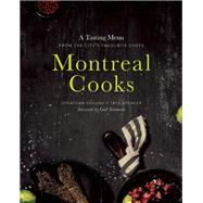 Montreal Cooks A Tasting Menu from the City?s Leading Chefs by Cheung, Jonathan; Spencer, Tays; Simmons, Gail, 9781927958377