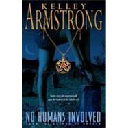 No Humans Involved by ARMSTRONG, KELLEY, 9780553588378