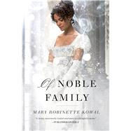 Of Noble Family by Kowal, Mary Robinette, 9780765378378