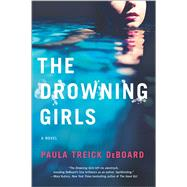 The Drowning Girls by DeBoard, Paula Treick, 9780778318378