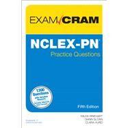 NCLEX-PN Practice Questions Exam Cram by Rinehart, Wilda; Sloan, Diann; Hurd, Clara, 9780789758378