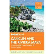 Fodor's Cancun & the Riviera Maya by FODOR'S TRAVEL GUIDES, 9781101878378