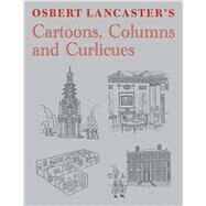 Osbert Lancaster's Cartoons, Columns and Curlicues by Lancaster, Osbert, 9781910258378