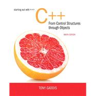 Starting Out with C++ from Control Structures to Objects by GADDIS, 9780134498379