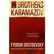The Brothers Karamazov A Novel in Four Parts With Epilogue by Dostoevsky, Fyodor; Pevear, Richard; Volokhonsky, Larissa, 9780374528379