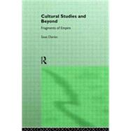 Cultural Studies and Beyond: Fragments of Empire by Davies,Ioan, 9780415038379