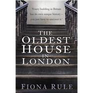 The Oldest House in London by Rule, Fiona, 9780750968379