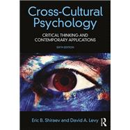 Cross-Cultural Psychology: Critical Thinking and Contemporary Applications, Sixth Edition by Shiraev; Eric B., 9781138668379
