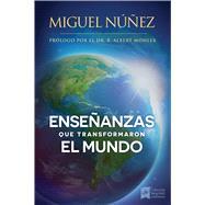 Enseñanzas que transformaron el mundo Un llamado a despertar para la iglesia en Latino América. by Núñez, Miguel, 9781433688379