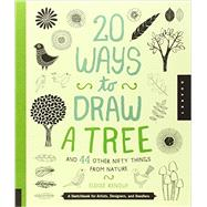 20 Ways to Draw a Tree and 44 Other Nifty Things from Nature: A Sketchbook for Artists, Designers, and Doodlers by Renouf, Eloise, 9781592538379