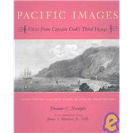 Pacific Images : Views from Captain Cook's Third Voyage by Nordyke, Eleanor C.; Mattison, James A., Jr., M.D. (CON), 9781883528379