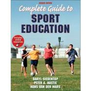 Complete Guide to Sport Education (Paperback) by Siedentop, Daryl; Hastie, Peter; Hans Van Der Mars, 9780736098380