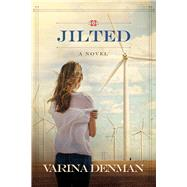 Jilted A Novel by Denman, Varina, 9781434708380