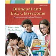 Bilingual and ESL Classrooms: Teaching in Multicultural Contexts by Ovando, Carlos J.; Combs, Mary Carol, 9780073378381