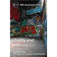 Orality and Literacy: 30th Anniversary Edition by Hartley; John, 9780415538381