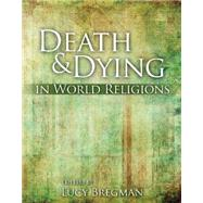 Death and Dying in World Religions by Bregman, Lucy, 9780757568381