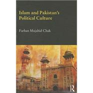 Islam and Pakistan's Political Culture by Chak; Farhan Mujahid, 9781138788381