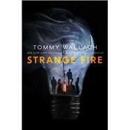 Strange Fire by Wallach, Tommy, 9781481468381
